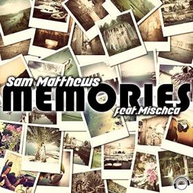 SAM MATTHEWS FEAT. MISCHCA - MEMORIES